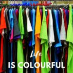 Life is colourful